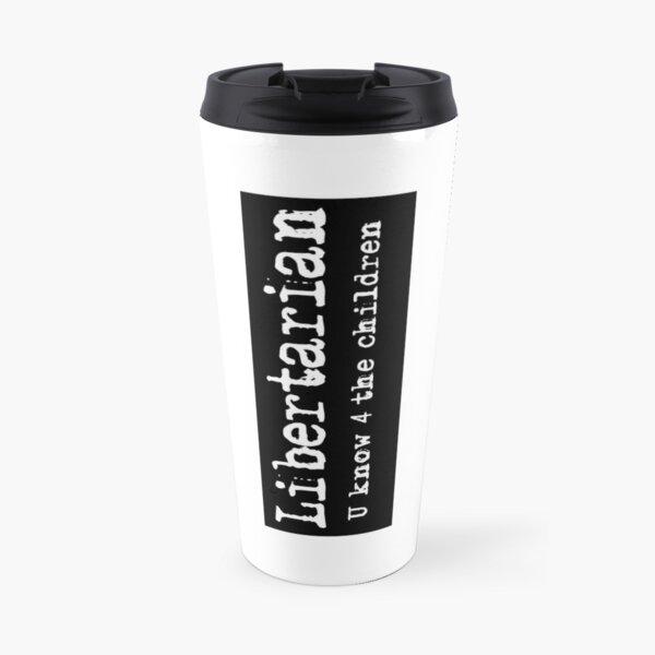 Libertarian 2  Travel Mug