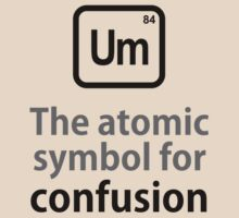 TShirtGifter Presents: Atomic Symbol for Confusion