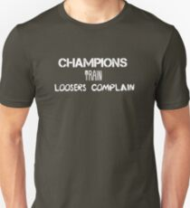 Champions Train... T-Shirt