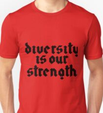 diversity is our strength T-Shirt