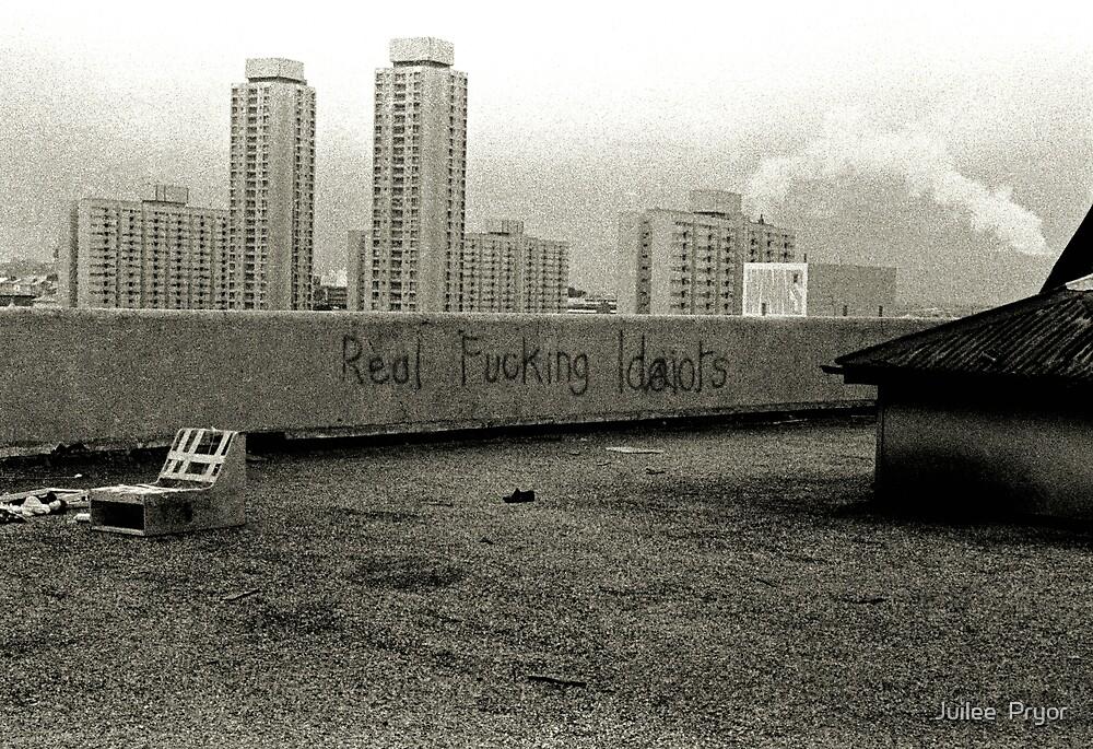 Real Fucking Idiots by Juilee  Pryor