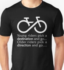 Young Riders Pick A Destination and GO. Older Riders Pick Direction and GO Unisex T-Shirt