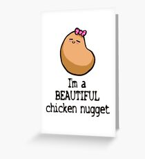 You Are a Beautiful Chicken Nugget Greeting Card