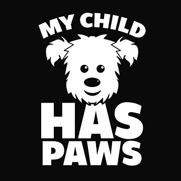 My Child Has Paws T-Shirt by Nortonrf