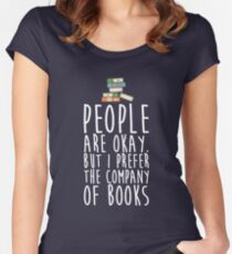 People Are Okay But I Prefer The Company Of Books Women's Fitted Scoop T-Shirt