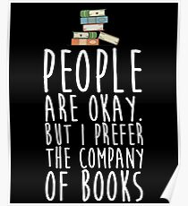 People Are Okay But I Prefer The Company Of Books Poster