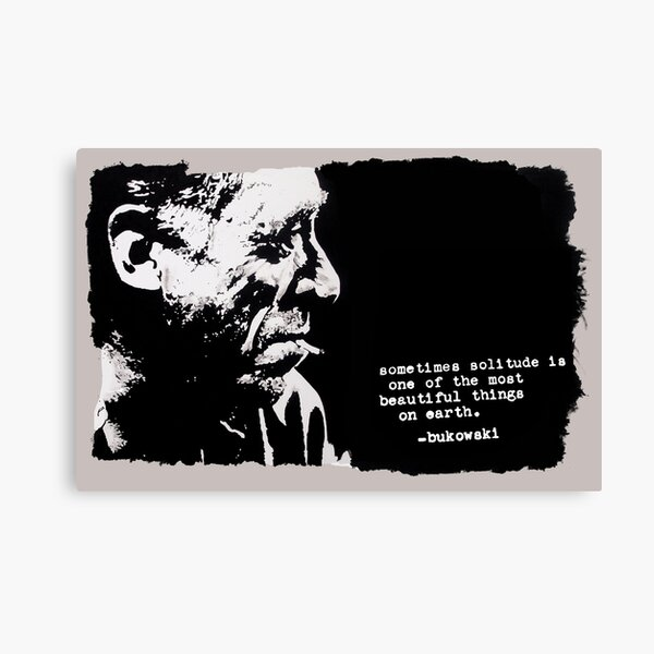 Charles BUKOWSKI - solitude QUOTE Canvas Print