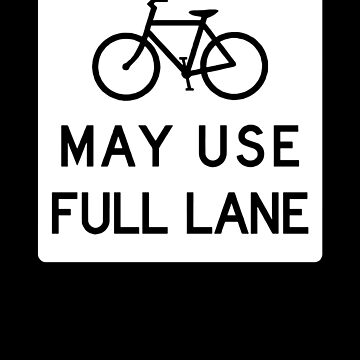 May Use Full Lane by thinkbicycle