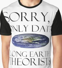 Sorry, I Only Date Long Earth Theorists Graphic T-Shirt