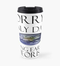 Sorry, I Only Date Long Earth Theorists Travel Mug