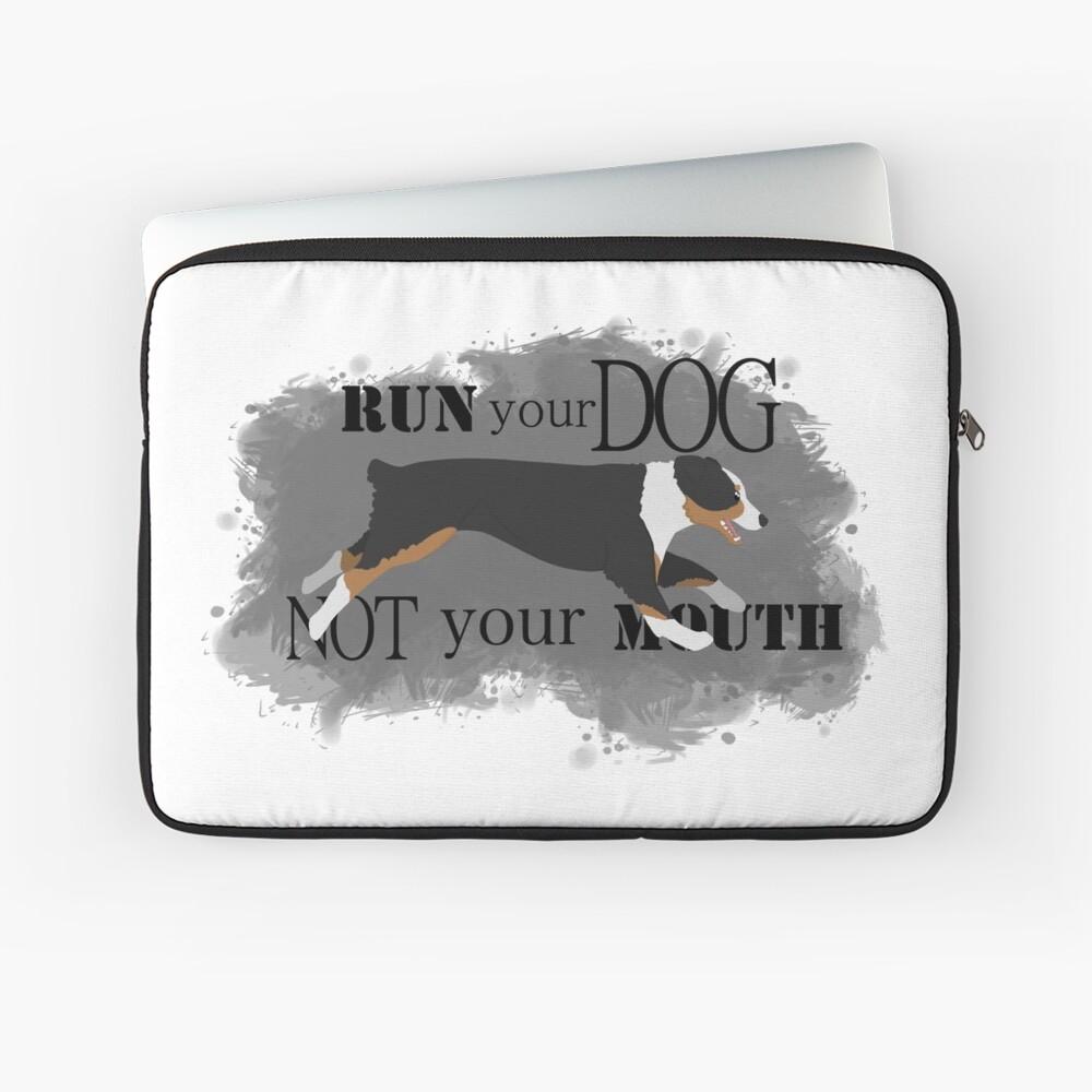 Run Your Dog Not Your Mouth Australian Shepherd black tricolour Laptop Sleeve