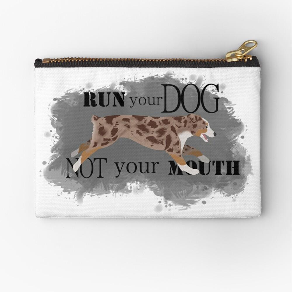 Run Your Dog Not Your Mouth Australian Shepherd red merle Zipper Pouch
