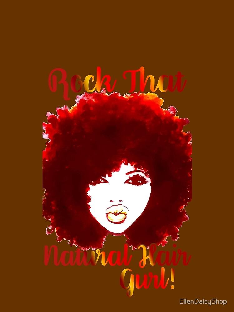 ROCK THAT NATURAL HAIR GURL by EllenDaisyShop