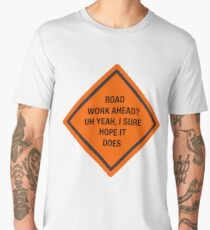 Road Work Ahead I Sure Hope It Does Vine Men's Premium T-Shirt