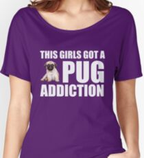 Womens Funny Pug Dog Design - This Girls Got A Pug Addiction Women's Relaxed Fit T-Shirt