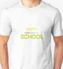 Happy First Day Of School  Teacher Students Gift Unisex T-Shirt