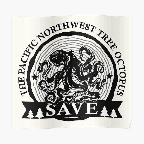 Sauvez la pieuvre du nord-ouest du Pacifique Poster