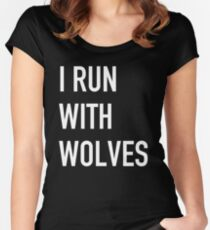I RUN WITH WOLVES Women's Fitted Scoop T-Shirt