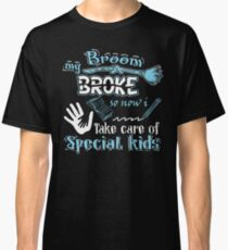 My Broom Broke So I Take Care Of Special Kids Halloween Design Classic T-Shirt