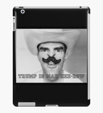 TRUMP IS MAH HEE-ROW iPad Case/Skin