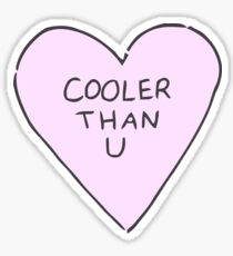 Cooler Than You Sticker