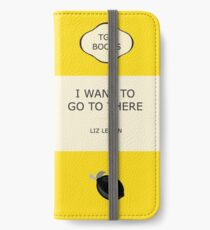 I want to go to there iPhone Wallet/Case/Skin