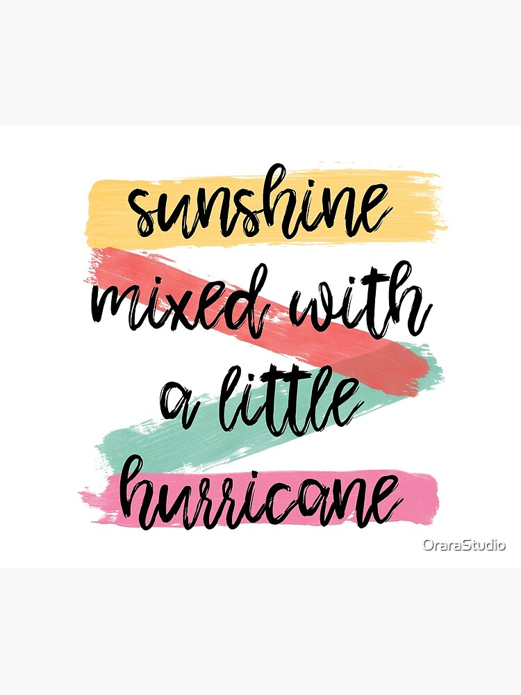 Sunshine Mixed With A Little Hurricane by OraraStudio