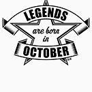 Legends are born in October (Birthday Present / Birthday Gift / Black) by MrFaulbaum