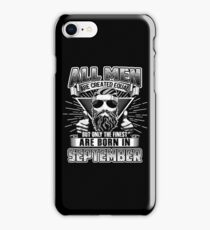 All Men Are Created Equal The Finest Are Born In September iPhone Case/Skin