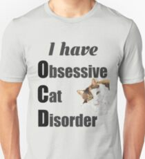 Funny I Have OCD Obsessive Cat Disorder Design  T-Shirt