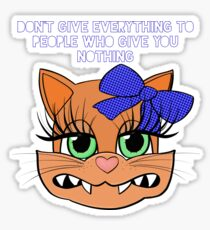 DON'T GIVE EVERYTHING TO PEOPLE WHO GIVE YOU NOTHING Sticker