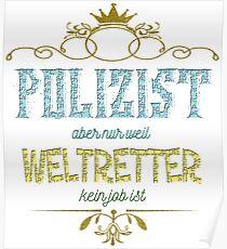 Polizist Weltretter Poster