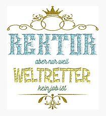 Rektor Weltretter Photographic Print