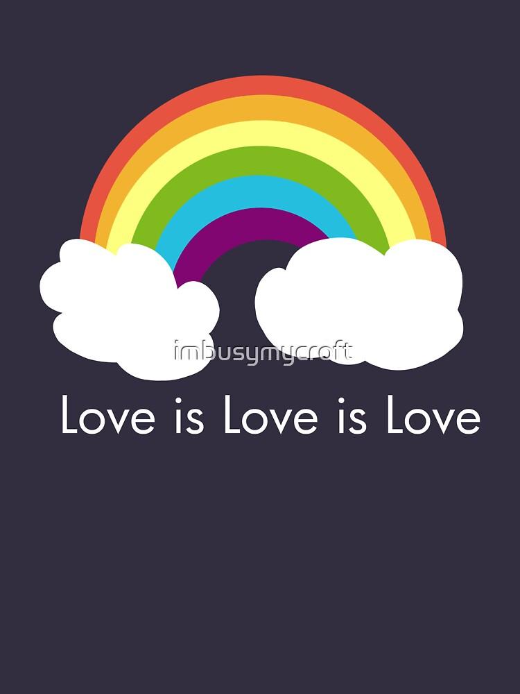 Liebe ist Liebe ist Liebe - Regenbogen von imbusymycroft