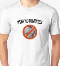 Say no to Moobs T-Shirt