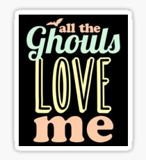 Ghouls Love Me Sticker