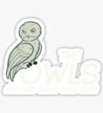 The Owls Are Not What They Seen Sticker