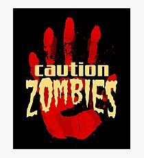 Caution Zombie Photographic Print