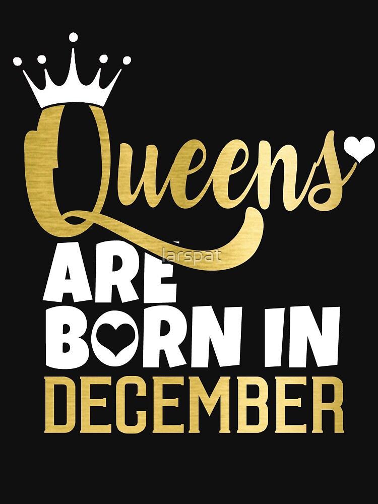 """""""Queens are born in December T-Shirt Funny Birthday Wishes ..."""