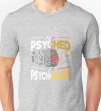 I Get Psyched For Pschology T-Shirt