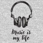 Music is my Life... by Matty723