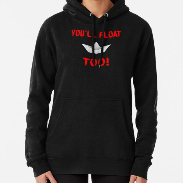 You'll Float Too Pullover Hoodie