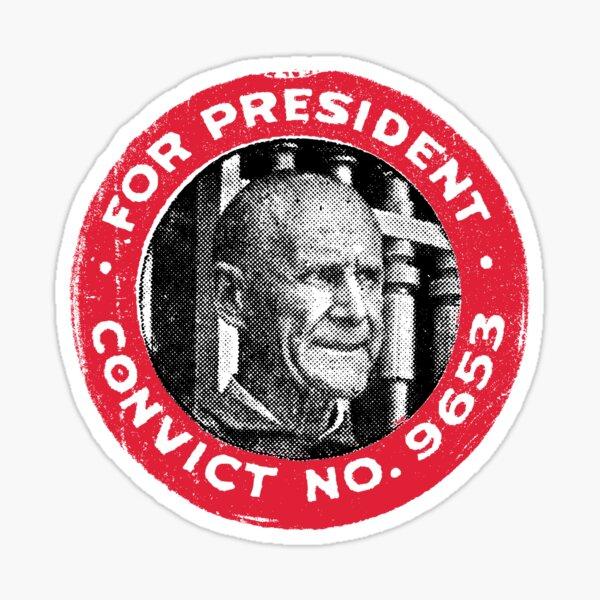 Convict No. 9653 For President Sticker