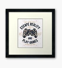 Escape Reality & Play Games Framed Print