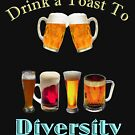 Drink a Toast to Diversity by pjwuebker