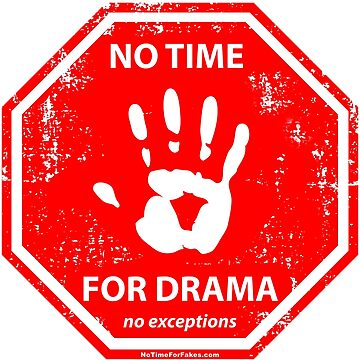 No Drama Hand Stop Sign by NoTimeForFakes