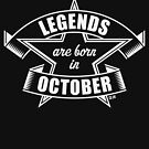 Legends are born in October (Birthday Present / Birthday Gift / White) by MrFaulbaum
