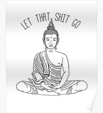 Let That Shit Go // Meditating Buddha Statue Illustration / Zen Funny Wall Art // Yoga Decor // Beho Decor Poster