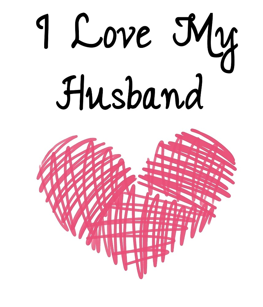 I Love My Husband By Envato Redbubble