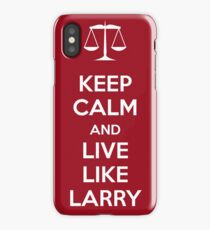 Keep Calm And Live Like Larry